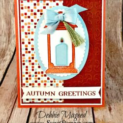 By Debbie Mageed, Seasonal Lantern, Lantern Builder, Autumn, Holiday, Thanksgiving, Stampin Up