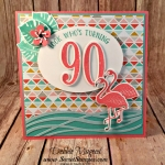 A Tropical Nonagenarian Birthday Card using Pop of Paradise and Number of Years