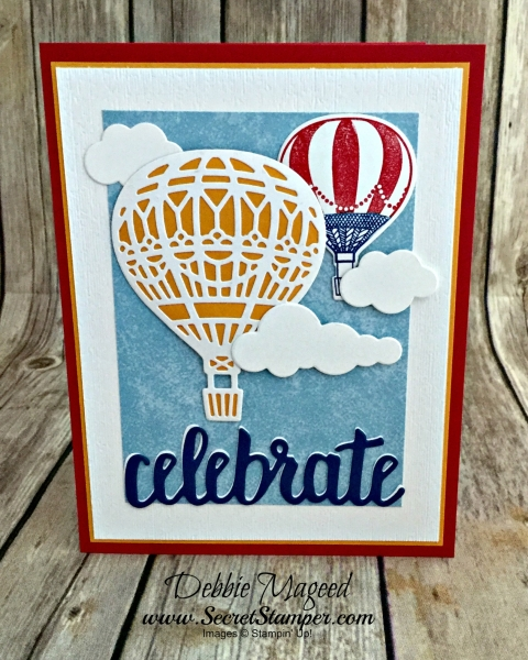 Uplifting Summer Card Featuring #LiftMeUp, #Up&WayThinlits, #CelebrateYou, #Birthday, #HotAirBalloon, #SecretsToStamping, #StampinUp